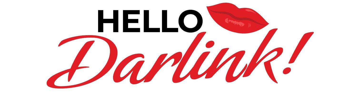 Hello Darlink!
